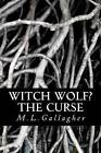 Witch Wolf? the Curse by M L Gallagher (Paperback / softback, 2011)