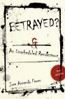 Betrayed? an Unscheduled Rendezvous by Jose Armando Perez 9781425989538