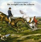 The Weight's on the Wheels * by The Russian Futurists (CD, Nov-2010, Upper Class)