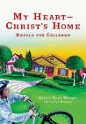 My Heart--Christ's Home Retold for Children by Robert Boyd Munger, Ms Carolyn Nystrom (Paperback / softback, 2010)