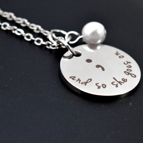 Silver Plated /'And So She Goes On/' Semicolon Engraved Necklace Gifts  8C