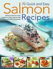 75 Quick and Easy Salmon Recipes: Delicious Ideas for Every Occasion, Shown Step by Step by Jane Bamforth (Paperback, 2009)
