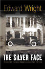 The Silver Face by Edward Wright (Hardback, 2004)