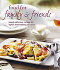 Food for Family & Friends by Ryland, Peters & Small Ltd (Hardback, 2011)