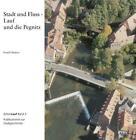 Stadt und Fluss - Lauf und Pegnitz von Ewald Glückert (2003, Gebundene Ausgabe)