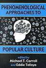 Phenomenological Approaches to Popular Culture by University of Wisconsin Press (Paperback, 2000)
