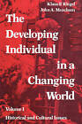 The Developing Individual in a Changing World: v. 1: Historical and Cultural Issues by Transaction Publishers (Paperback, 2007)