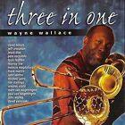 Three in One Wayne Wallace 0661896000323