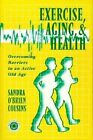 Exercise, Aging and Health by Sandra O'Brien Cousins (Hardback, 1998)