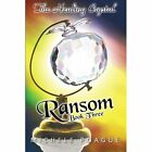 Ransom: The Healing Crystal Trilogy, Book Three by Michele Poague (Paperback / softback, 2013)