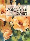 Janet Whittle's Watercolour Flowers by Janet Whittle (Paperback, 2011)