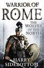 Wolves of the North by Harry Sidebottom (Hardback, 2013)