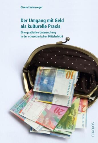 1 von 1 - Der Umgang mit Geld als kulturelle Praxis von Gisela Unterweger (2013,...