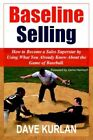 Baseline How to Become a Sales Superstar by Using What You Already Know