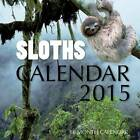 Sloths Calendar 2015: 16 Month Calendar by James Bates (Paperback / softback, 2014)