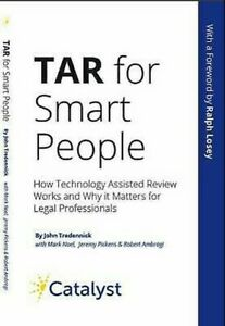 TAR-for-Smart-People-How-Technology-Assisted-Review-Works-and-Why-It-Matters-f