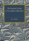 The Parents' Guide to Secondary Education by H.A. Wrenn (Paperback, 2016)