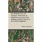 Wild Red Deer Scotland-notes From an Island Forest on Stalking Fo. 9781905124244