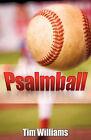Psalmball by Tim Williams (Paperback / softback, 2011)
