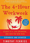 The 4-Hour Workweek: Escape 9-5, Live Anywhere, and Join the New Rich by Timothy Ferriss (CD-Audio, 2009)