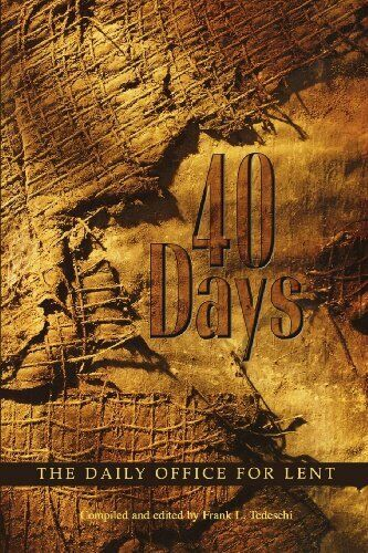 40 Days: The Daily Office for Lent. Tedeschi, L. 9780898695175 Free Shipping.#
