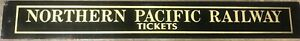 NORTHERN-PACIFIC-RAILROAD-RAILWAY-RR-GLASS-TICKET-BOOTH-SIGN