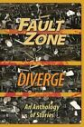 Fault Zone: Diverge: An Anthology of Stories by the San Francisco/Peninsula Writers Club by Audrey Kalman (Paperback / softback, 2014)