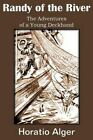 Randy of the River, the Adventures of a Young Deckhand by Horatio Alger (Paperback / softback, 2014)