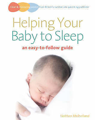 """""""AS NEW"""" Mulholland, Siobhan, Helping Your Baby to Sleep: An easy-to-follow guid"""