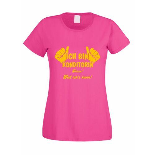 Damen T-Shirt Ich bin Konditorin weil ich/'s kann!