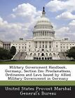 Military Government Handbook, Germany, Section 2m: Proclamations, Ordinances and Laws Issued by Allied Military Government in Germany by Bibliogov (Paperback / softback, 2013)
