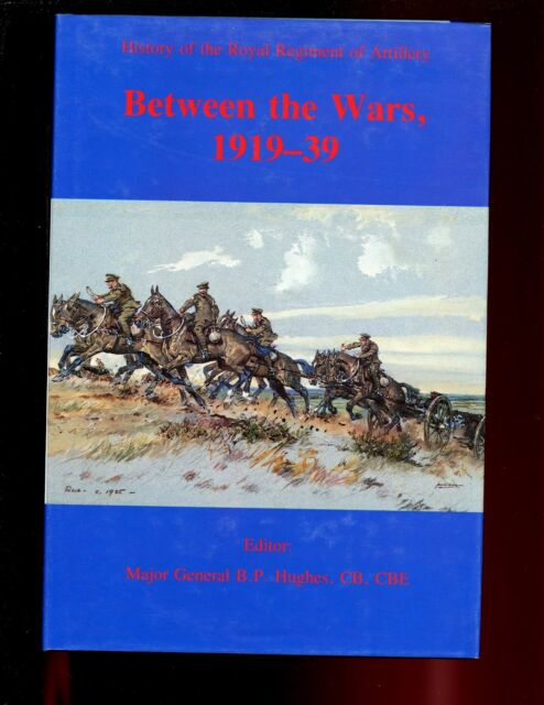 Between The Wars 1919-39, History of the Royal Regiment of Artillery,  HB/dj VG