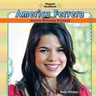 America Ferrera: Award-Winning Actress by Zella Williams (Hardback, 2010)