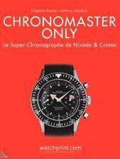 Chronomaster only, le Super-Chronographe de Nivada & Croton