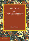 The Causal and the Casual in History: The Rede Lecture 1929 by John Buchan (Paperback, 2014)