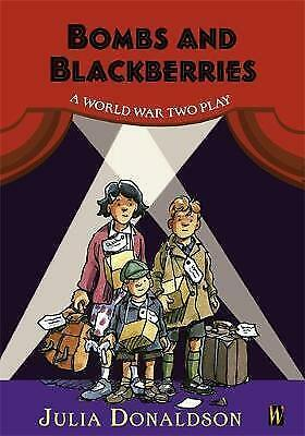 1 of 1 - Donaldson, Julia, Bombs and Blackberries - A World War Two Play (History Plays),