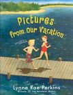 Pictures From Our Vacation by Lynne Rae Perkins 9780060850975