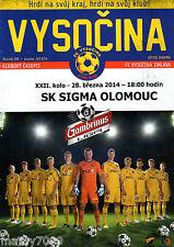 PROGRAMME UFFICIALE=FC VYSOCINA-SK SIGMA OLOMOUC =28/3/2014=REPUBBLICA CECA