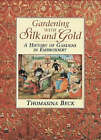 Gardening with Silk and Gold: History of Gardens in Embroidery by Thomasina Beck (Hardback, 1997)
