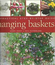 A PRACTICAL STEP-BY-STEP GUIDE HANGING BASKETS BY JENNY HENDY NEIL SUTHERLAND HB