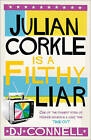 Julian Corkle Is A Filthy Liar by D. J. Connell (Paperback, 2011)