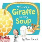 There's a Giraffe in My Soup von Ross Burach (2016, Gebundene Ausgabe)