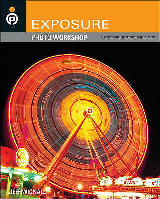 Exposure Photo Workshop: Develop Your Digital Photography Talent-ExLibrary
