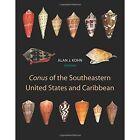 Conus  of the Southeastern United States and Caribbean by Alan J. Kohn (Hardback, 2014)