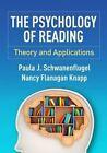 The Psychology of Reading: Theory and Applications by Paula J. Schwanenflugel, Nancy Flanagan Knapp (Hardback, 2015)