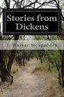Stories from Dickens by J Walker McSpadden (Paperback / softback, 2015)