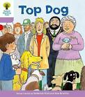 Oxford Reading Tree Level 1+: More First Sentences a: Top Dog by Roderick Hunt, Gill Howell (Paperback, 2011)