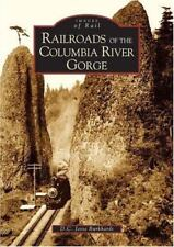 Images of Rail: Railroads in the Columbia River Gorge by D. C. Jesse Burkhardt (2004, Paperback)