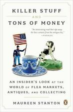 Killer Stuff and Tons of Money: An Insider's Look at the World of Flea Markets,