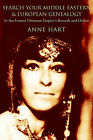 Search Your Middle Eastern and European Genealogy: In the Former Ottoman Empire's Records and Online by Anne Hart (Paperback / softback, 2004)